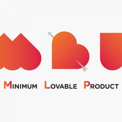 ユーザーのハートを掴むMLP(Minimum Lovable Product)を生むには?
