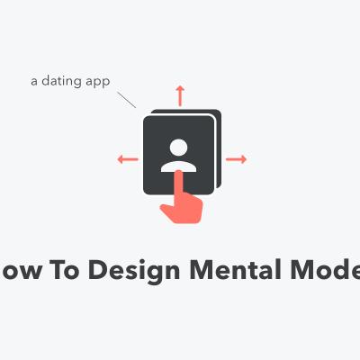 メンタルモデルとは何なのか。マッチングアプリのUIから読み解く4つの概念